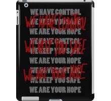 WE ARE IN CONTROL! iPad Case/Skin