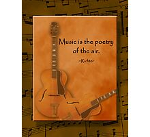 Music is Poetry Photographic Print