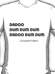 Leonard Cohen's Answer T-Shirt