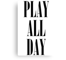 Play All Day Canvas Print