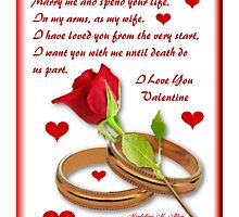 ~ I LOVE YOU VALENTINE ... MARRY ME ~ by Madeline M  Allen