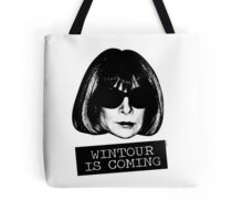 Wintour Is Coming Tote Bag