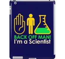 Back off Man I'm a Scientist iPad Case/Skin
