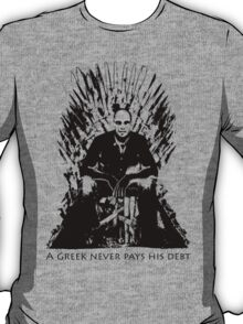 A Greek Never Pay His Debts T-Shirt