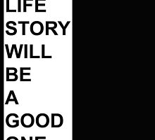 my life story will be a good one by foreversarahx