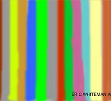 ( LETS MIX IT UP ONCE ) ERIC WHITEMAN  ART  by eric  whiteman