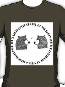 She's the Prettiest Girl at the Party - Bears T-Shirt