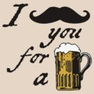 I moustache you for a beer by digerati