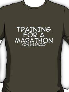 Training for a marathon (on netflix) T-Shirt