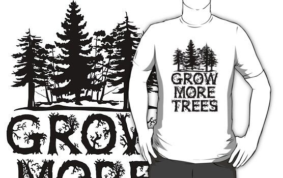 GROW MORE TREES by Sam Dantone
