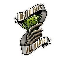 Death Pays All Debts Photographic Print
