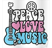 Peace, Love, Music Poster