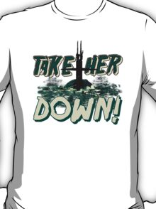 Take Her Down T-Shirt