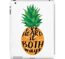 I've Heard it Both Ways iPad Case/Skin