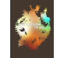 The Passion in me Photographic Print