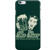 Give a Man a Beer iPhone Case/Skin