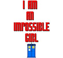 I am an impossible girl - Doctor Who Clara Photographic Print
