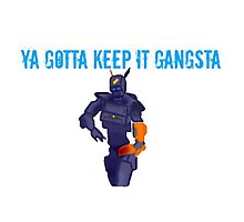 Chappie - Ya Gotta Keep It Gangsta  Photographic Print
