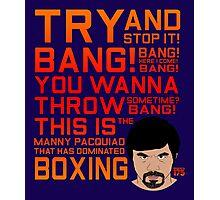Manny Pacquiao - Bang Bang Photographic Print