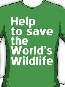 Help to Save the world's wildlife Funny Geek Nerd T-Shirt