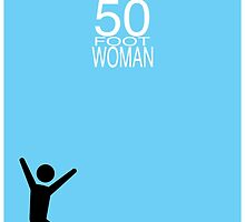 Attack of the 50 Foot Woman by FinlayMcNevin