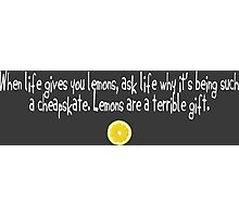 When life gives you lemons... Photographic Print