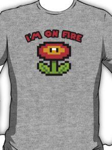 I am on fire - fire flower T-Shirt