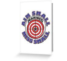 AIM SMALL MISS SMALL - MARINES Greeting Card