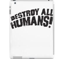 DESTROY ALL HUMANS iPad Case/Skin