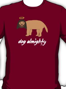 Dog Almighty 2 T-Shirt