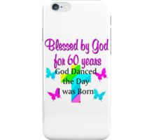 BLESSED BY GOD FOR 60 YEARS iPhone Case/Skin