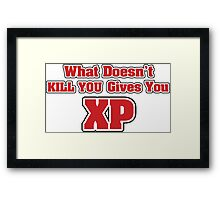 What doesn't kill you gives you XP Framed Print