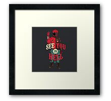 See you in Hell Framed Print
