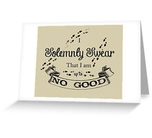 I Solemnly SwearThat I'm up to no Good Greeting Card