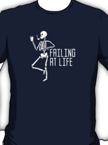 Failing At Life T-Shirt