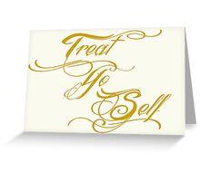 Treat Yo Self Gold Greeting Card
