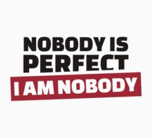 Nobody is perfect I'm nobody Kids Clothes