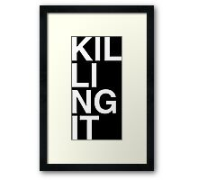 Killing It Framed Print