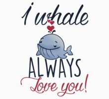 I whale always love you! Kids Clothes
