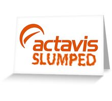 ACTAVIS SLUMPED Greeting Card