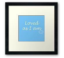 Loved as I am Framed Print