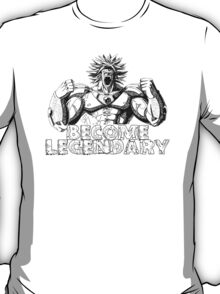 BECOME LEGENDARY- TRAIN INSAIYAN BROLY T-Shirt