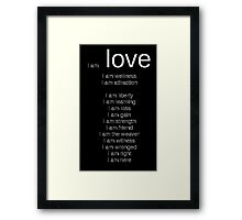 I am LOVE Framed Print