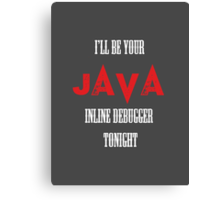 I Java you  Canvas Print