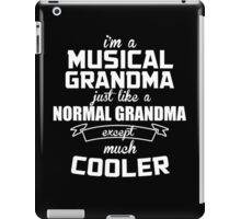 I'm A Musical Grandma Just Like A Normal Grandma Except Much Cooler - Funny Tshirts iPad Case/Skin