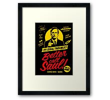 BETTER CALL SAUL! Framed Print