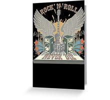 Rock n Roll Will Never Die Greeting Card