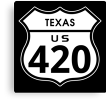 Texas 420 Day US Highway Sign Canvas Print