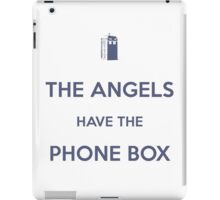 The Angels have the Phone Box - Weeping Angels - Doctor Who iPad Case/Skin