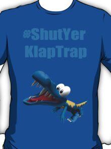 #ShutYerKlapTrap T-Shirt